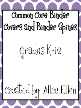 Common Core Binder Covers and Spines - Grades K-12