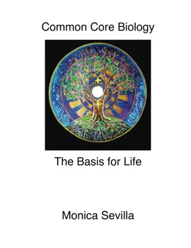 Common Core Biology: The Basis for Life