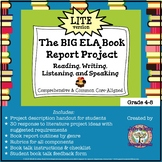The BIG ELA Common Core Book Report Project LITE: Read/Write/Speak/Listen