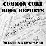 Common Core Book Reports: Create a Newspaper