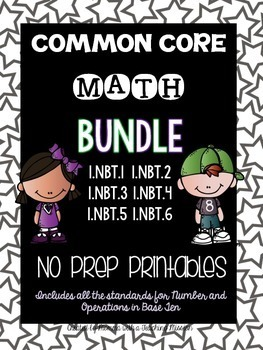 Common Core Bundle 1.NBT No Prep Printables Number and Ope