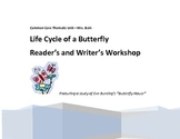 Common Core Butterfly Life Cycle for Reader's & Writer's Workshop