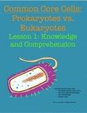 Common Core Cells: Prokaryotes vs Eukaryotes Lesson 1