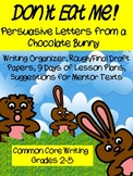Common Core Chocolate Bunny Persuasive Writing Pack- 9 Day Unit + Plans