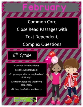 February 6th Common Core Close Read Passages with Complex Questions