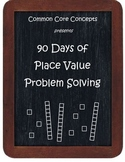 Common Core Concepts:  90 Days of Place Value Problem Solving