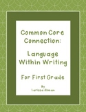 Common Core Connection:  Language within Writing for First Grade