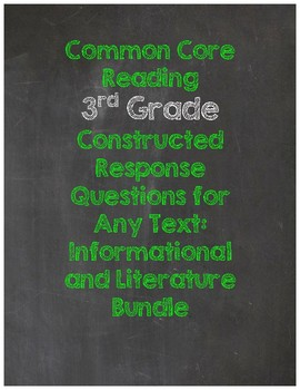Common Core Constructed Responses Any Text BUNDLE Literature and Informational