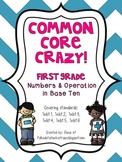 Common Core Crazy- 1st Grade Numbers and Operation in Base Ten