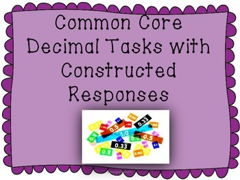 Common Core Decimal Tasks with Constructed Responses