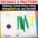 Decimals & Fractions: Making Connections with Manipulatives and Models