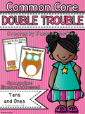 Common Core Double Trouble: Tens and Ones
