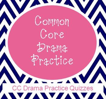Common Core Drama Practice Quizzes
