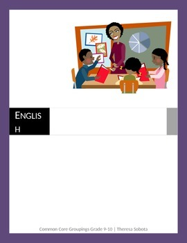 Common Core EASY ENGLISH GROUPINGS Grades 9-10