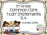 Common Core ELA 5th Grade I can statement signs (green & pink)