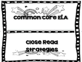 Common Core ELA Close Read Strategies
