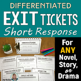 Differentiated Short Response - Exit Slips for ANY Literat