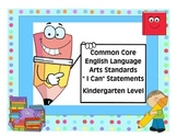 """Common Core ELA """"I Can"""" Posters Kinder Level"""