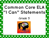 "Common Core ELA Kid Friendly ""I Can"" Statements for 5th Grade"