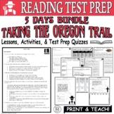 Common Core ELA Reading Test Prep Lesson BUNDLE: Taking the Trail (Oregon)