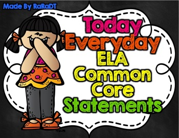 Common Core ELA Standards Posters {Today & Everyday Statements for Kindergarten}
