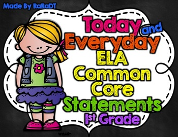 Common Core ELA Standards Posters {Today and Everyday Statements for 1st Grade}