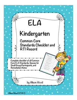 Common Core ELA Standards and RTI Checklist Kindergarten