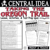 Common Core ELA Test Prep Central Idea Lesson: Taking the Trail for Oregon
