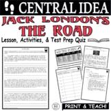 Common Core ELA Test Prep Central Idea Lesson: The Road by Jack London
