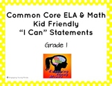 "Common Core ELA and Math Kid Friendly ""I Can"" Statements for 1st Grade"