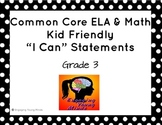 "Common Core ELA and Math Kid Friendly ""I Can"" Statements 3rd Grade"