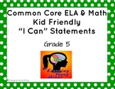 """Common Core ELA and Math Kid Friendly """"I Can"""" Statements 5th Grade"""