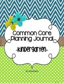Editable Common Core Planning Journal - Kindergarten