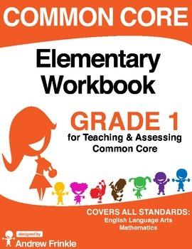Common Core - Elementary Workbook - Grade 1 - Language Arts & Math Standards