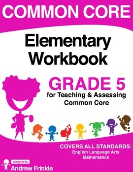 Common Core - Elementary Workbook - Grade 5 - Language Arts & Math Standards
