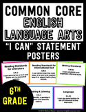 Common Core English Language Arts I CAN Posters - 6th (Six