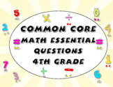 Common Core Essential Questions - 4th Grade Math
