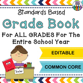 Grade Book - EDITABLE -  ANY Grade Level! All Subjects! Common Core Standards!