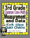 Common Core Exit Slips/Quick Checks for 3rd Grade Measurement and Data