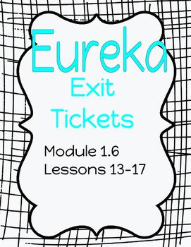 Common Core Exit Tickets - Eureka 1.6 lessons 13-17