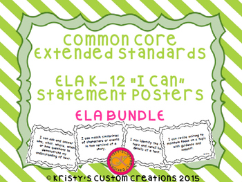 Common Core Extended Standards ELA K-12 Bundle I Can Statement Posters