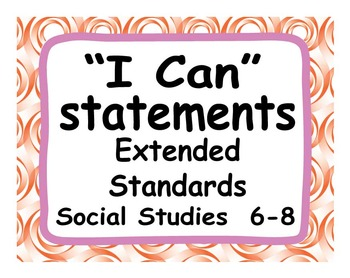 """Common Core Extended Standards """"I CAN"""" Statements 6-8 Social Studies Special Ed"""