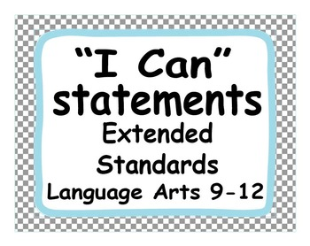 "Common Core Extended Standards ""I CAN"" Statements 9-12 Lan"
