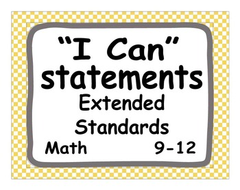 "Common Core Extended Standards ""I CAN"" Statements 9-12 Math Special Education"