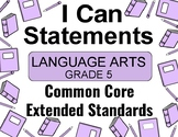 2018 C Core Extended Standards I CAN Statements Grade 5 Lang Arts Special Ed