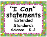 """2012 C Core Extended Standards """"I CAN"""" Statements K-2 Science Special Education"""