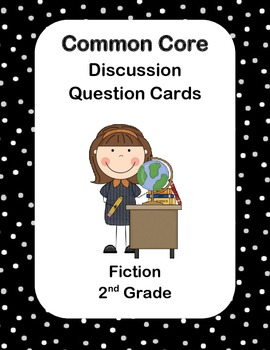 Common Core Fiction Discussion Cards 2nd Grade