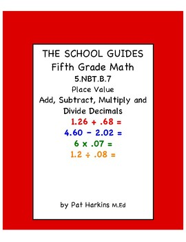 Common Core Fifth Grade Add, Subtract, Multiply and Divide Decimals 5.NBT.B.7