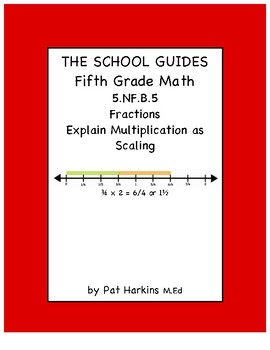 Common Core Fifth Grade Explain Multiplication as Scaling 5.NF.B.5