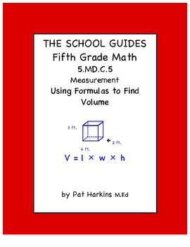 Common Core Fifth Grade Using Formulas to Find Volume 5.MD.C.5